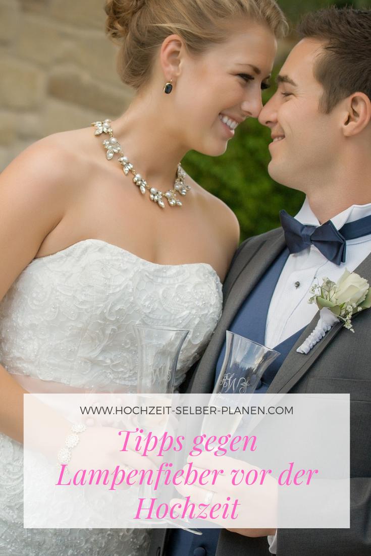 Tipps Gegen Lampenfieber Vor Der Hochzeit Hochzeit Hochzeitstipps Hochzeitsfeier
