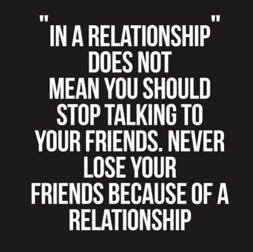 Never Lose Your Friends Because Of A Relationship Quotes About