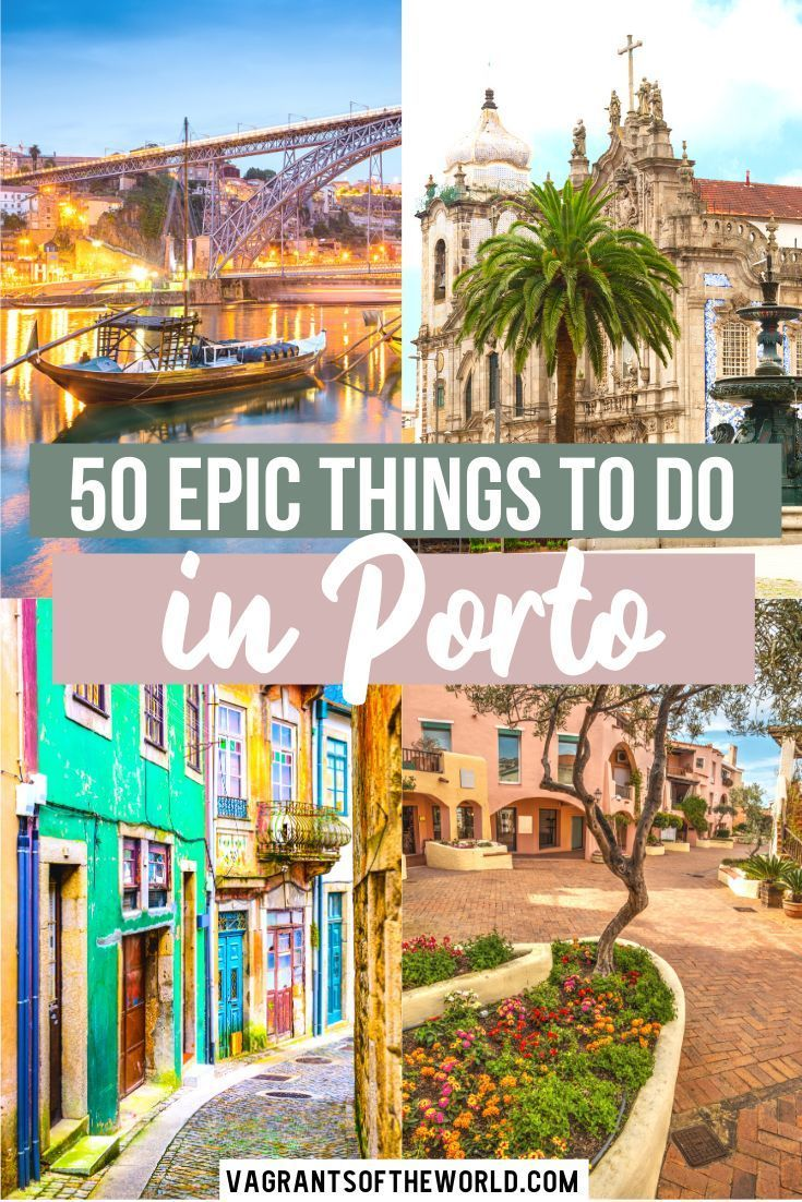 50 Things To Do In Porto Portugal. A Complete Porto Travel Guide
