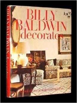 Billy Baldwin Decorates A book of practical decorating ideas Billy Baldwin 9780030010217  sc 1 st  Pinterest & Billy Baldwin Decorates: A book of practical decorating ideas: Billy ...