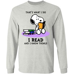 Snoopy -That's what i do, I read and i know things T-Shirt, Tank, Hoodie – Bentees.com