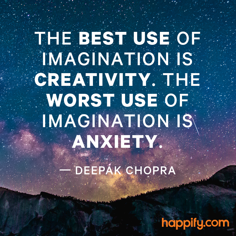 Deepak Chopra Quotes Don't Use Your Imagination For This  Deepak Chopra  Happiness