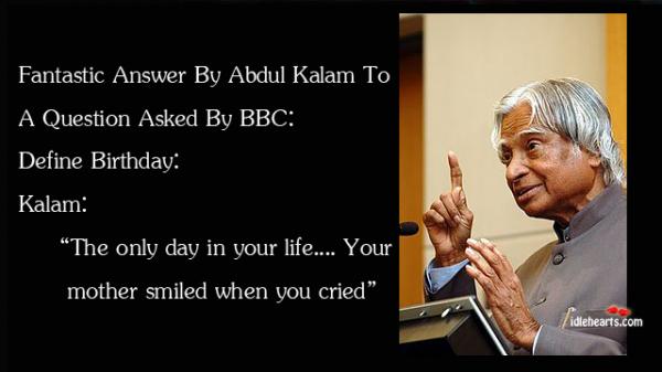 APJ Abdul Kalam about Birthday. School quotes funny