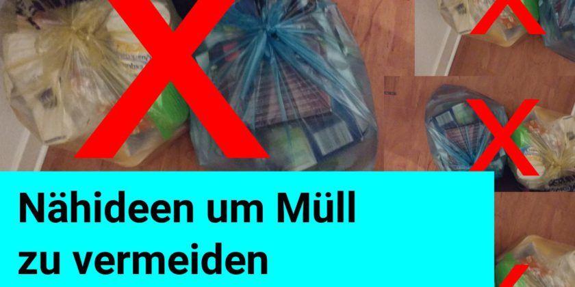 Nähenideen um Müll zu vermeiden. 11 tolle Nähideen und Tipps um weniger Müll zu produzieren. Stoff statt Plastik, Wiederverwertung statt Wegwerfen