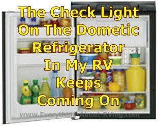 The Check Light On The Dometic Refrigerator In My RV Keeps