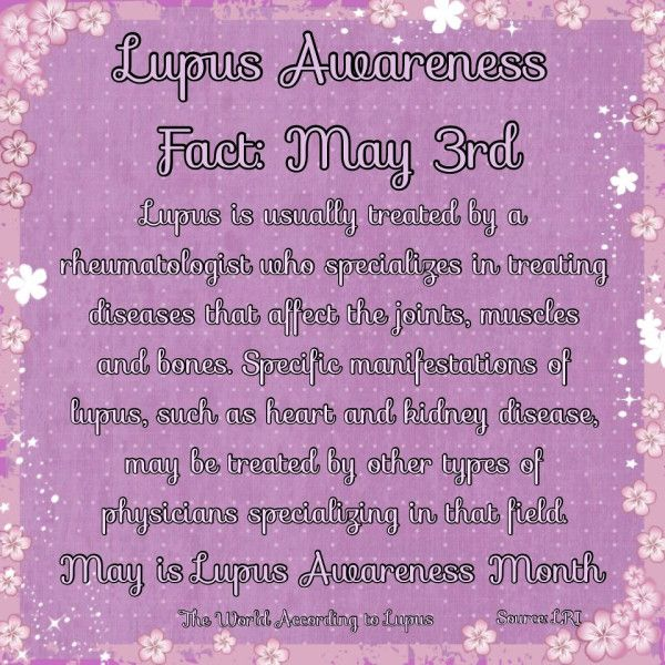 LUPUS awareness month   fact for day 3 (via The World