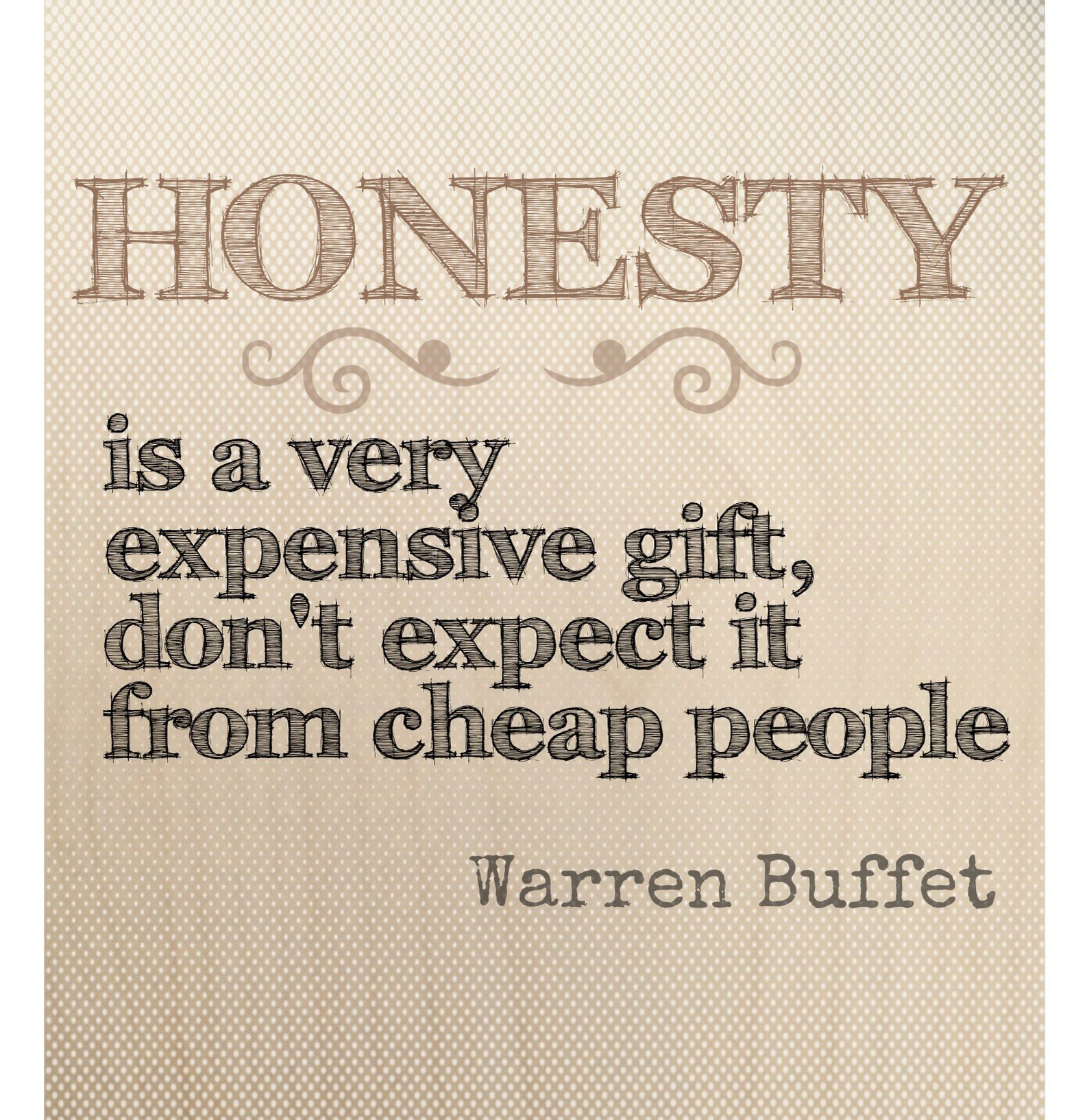 Cheap Quotes Honesty Is An Expensive Gift That You Can't Have It From Cheap