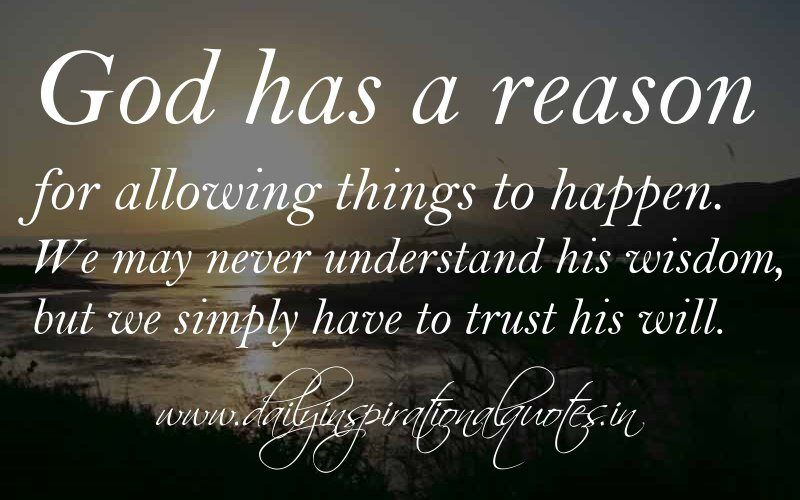 We May Never Understand His Wisdom But We Simply Have To Trust His