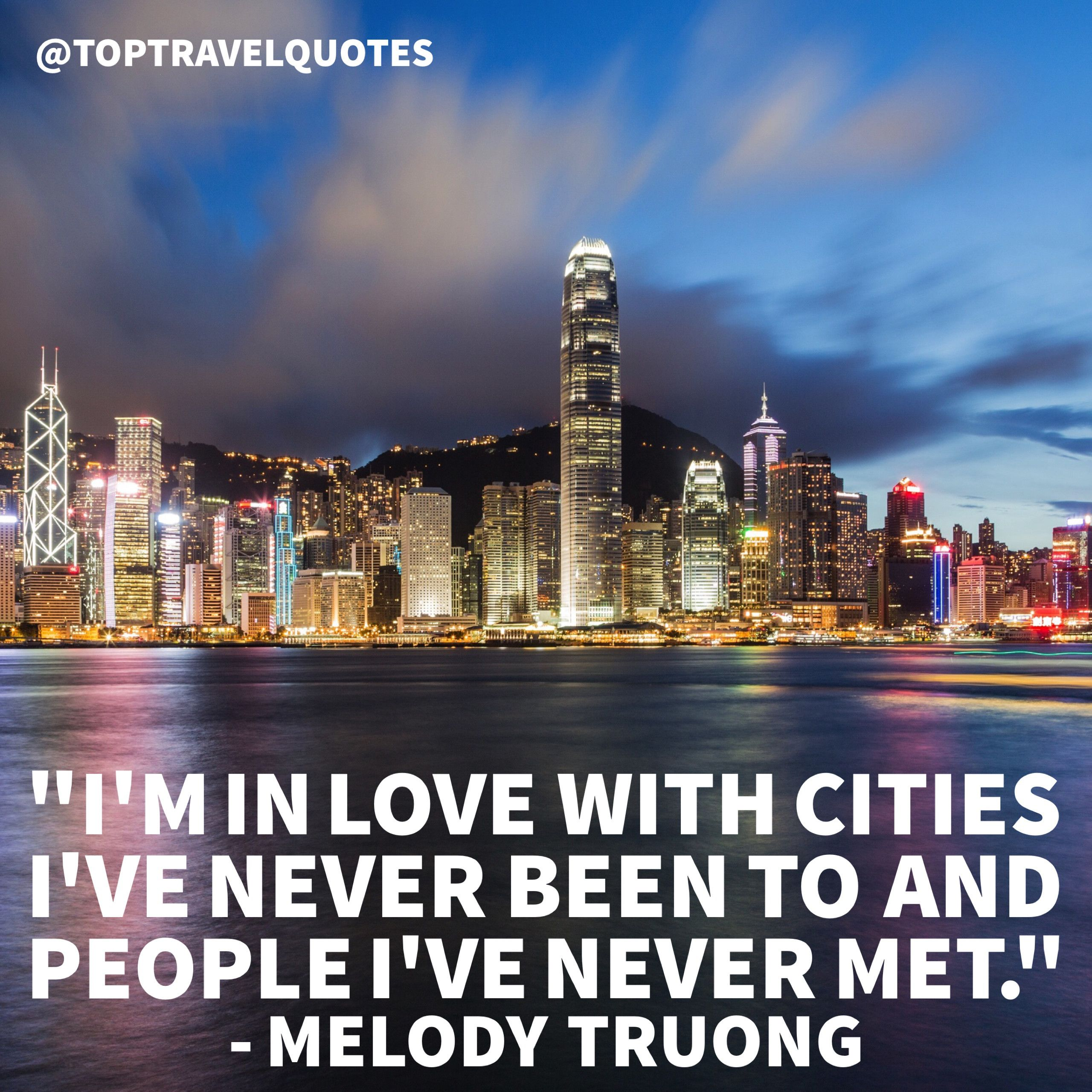 Met Life Quote I'm In Love With Cities I've Never Been To And People I've Never