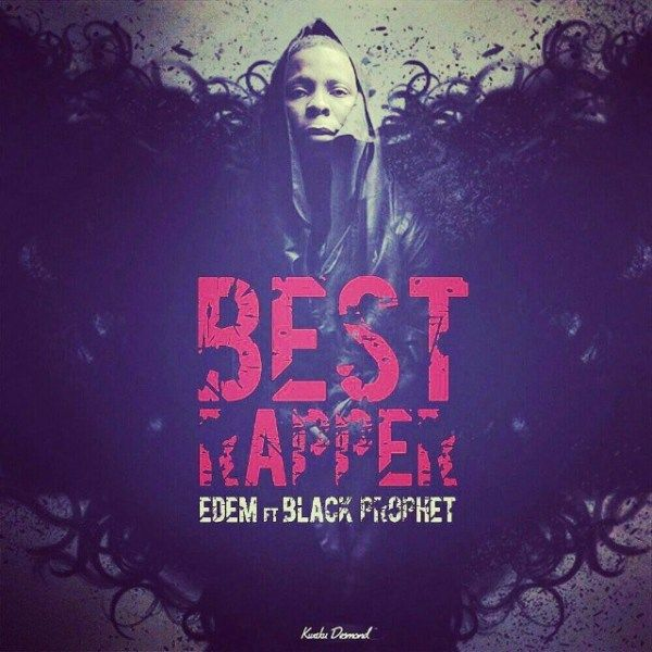 DoffachiGH: Edem – Best Rapper (Feat Black Prophet)