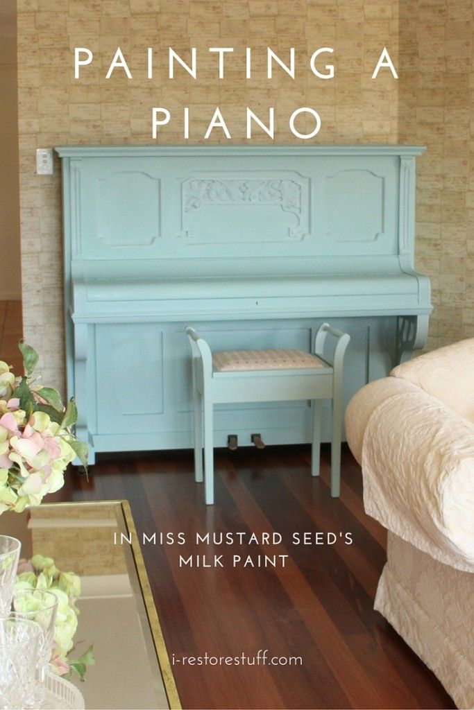 Painting a Piano with Milk Paint - Lessons Learned | DIY Tips ...