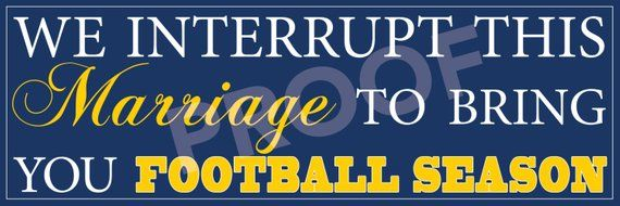INSTANT PRINTABLE We Interrupt This Marriage To Bring You Football Season - WVU Mountaineers #wvumountaineers