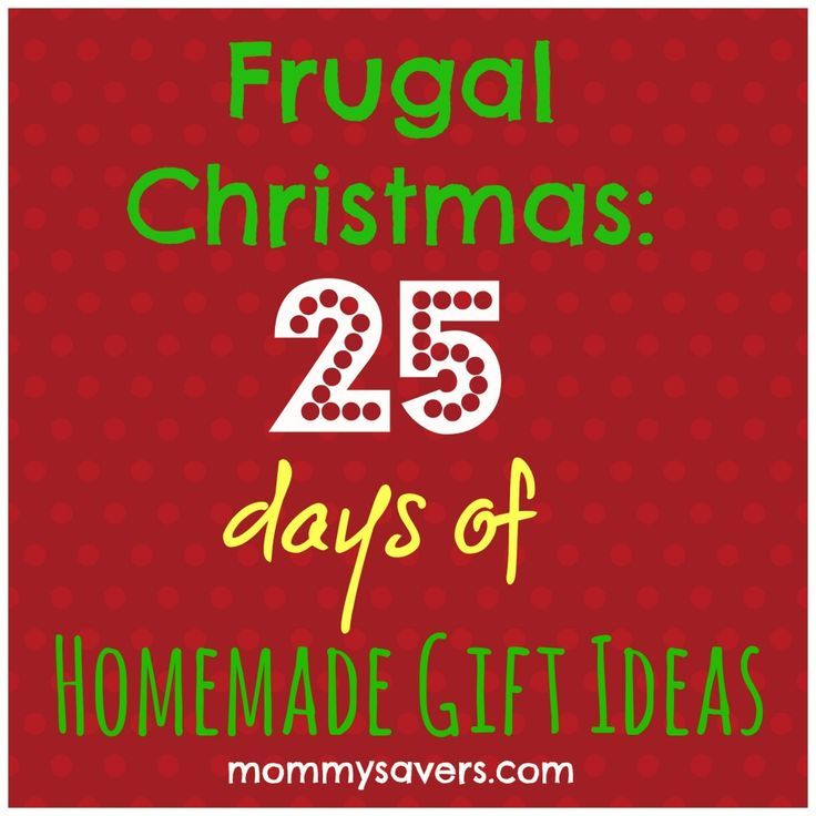 25 Days of (Easy!) Frugal Homemade Gift Ideas-Because you all know I ...