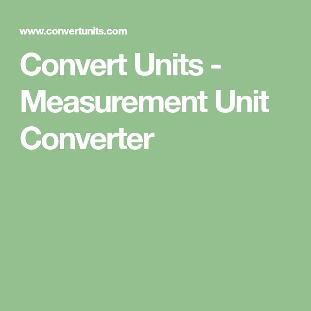 ConvertUnits.com Provides An Online Conversion Calculator