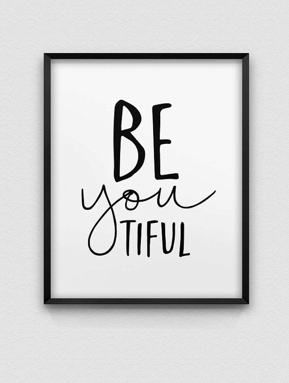 Photo of beyoutiful print // be you print // inspirational home decor print // black and white home decor print // be yourself wall art