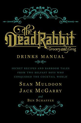 #book The Dead Rabbit Drinks Manual Secret Recipes and Barroom Tales from Two Belfast Boys Who Conquered the Cocktail World