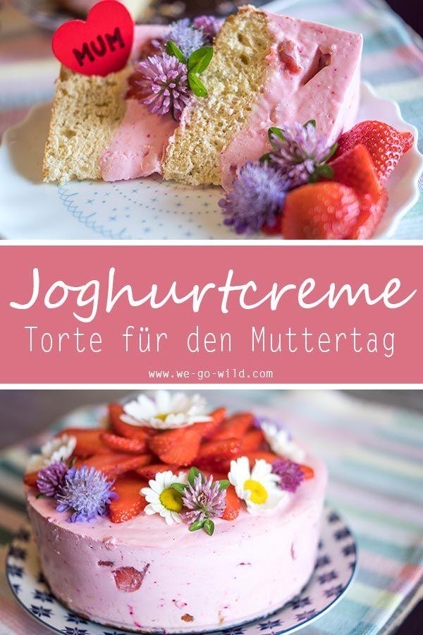 Muttertagstorte mit Erdbeeren und Joghurt – WE GO WILD