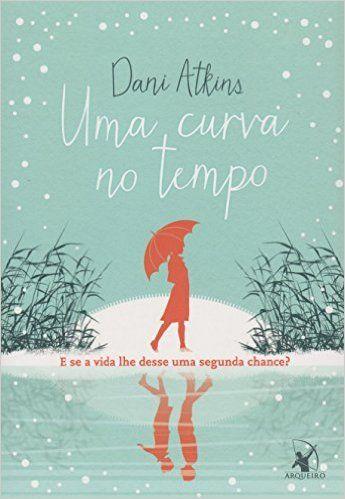 Uma Curva No Tempo Livros Na Amazon Com Br Livros Romanticos