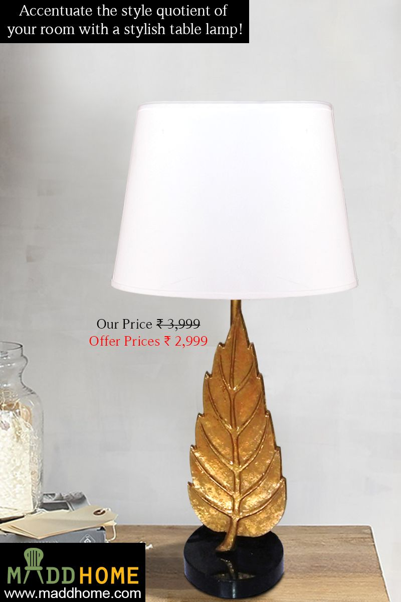 Accentuate The Style Quotient Of Your Room With A Stylish Table Lamp!