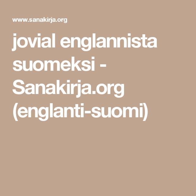 jovial englannista suomeksi - Sanakirja.org (englanti-suomi)