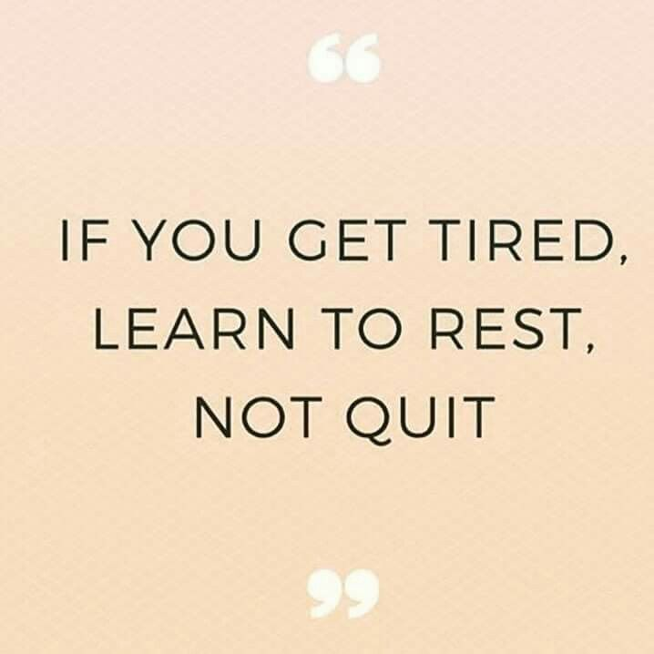 If You Get Tired Learn To Rest Not Quit Quote Prints Womens