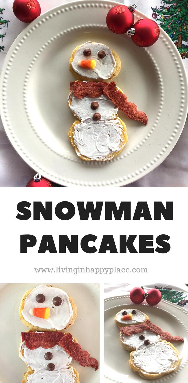 Snowman Pancakes- Easy Christmas Holiday Breakfast Idea | Pinterest ...