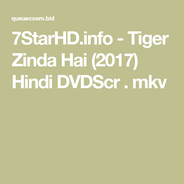 7StarHD info - Tiger Zinda Hai (2017) Hindi DVDScr   mkv | Tiger
