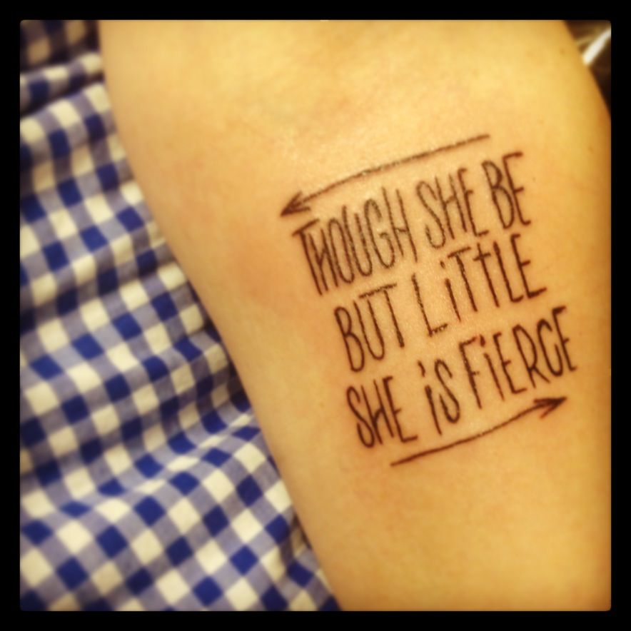 though she be but little she is fierce tattoo ink