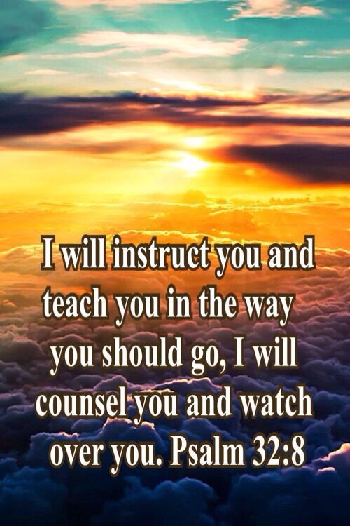 I Will Instruct You And Teach You In The Way You Should Go I Will Counsel You And Watch Over You Psalm 32 8 Biblical Verses Bible Verse Art Psalms