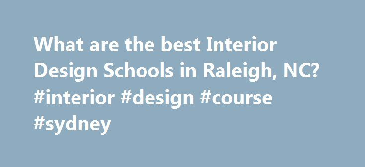 What Are The Best Interior Design Schools In Raleigh NC