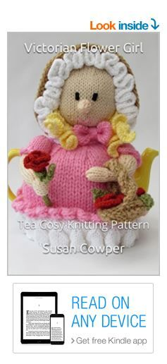 Victorian Flower Girl Tea Cosy Knitting Pattern Kindle Edition