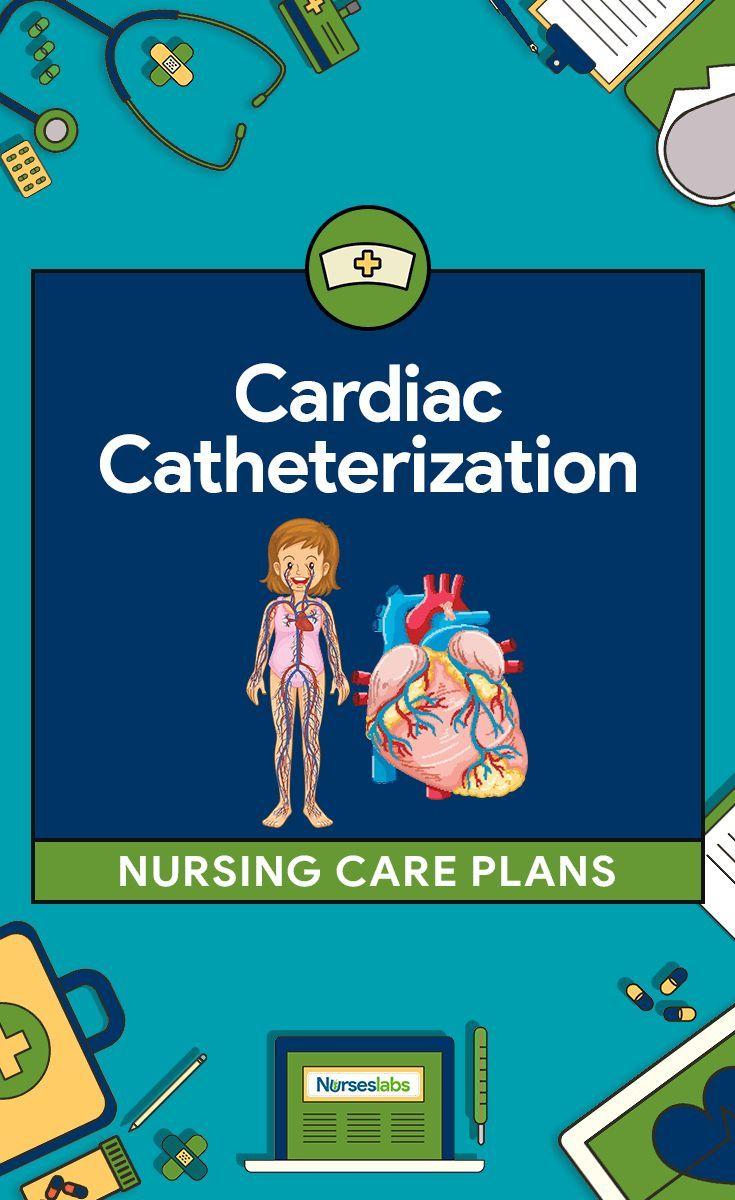 4 Cardiac Catheterization Nursing Care Plans   Nursing ...