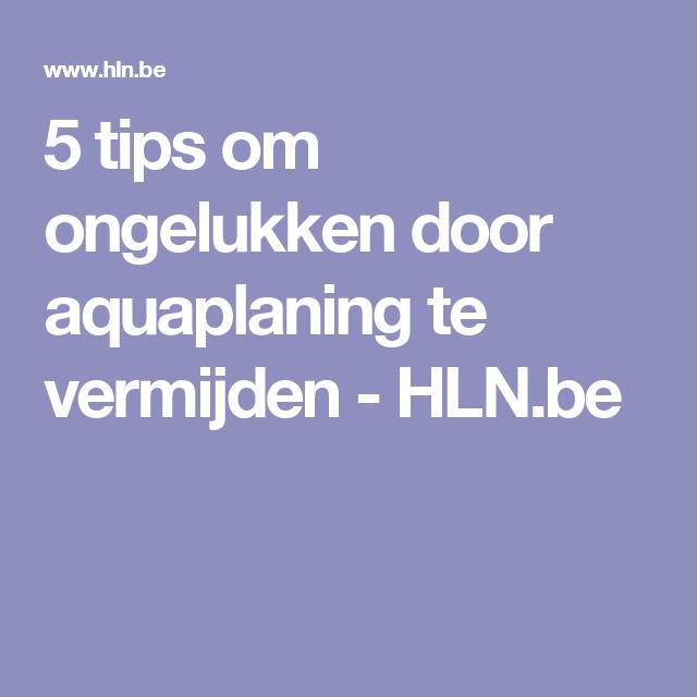 5 tips om ongelukken door aquaplaning te vermijden - HLN.be