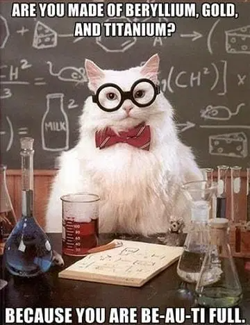 Engineering Pick Up Lines Which You Can Use For Engineers 5 Chemistry Cat Funny Birthday Meme Kid Memes