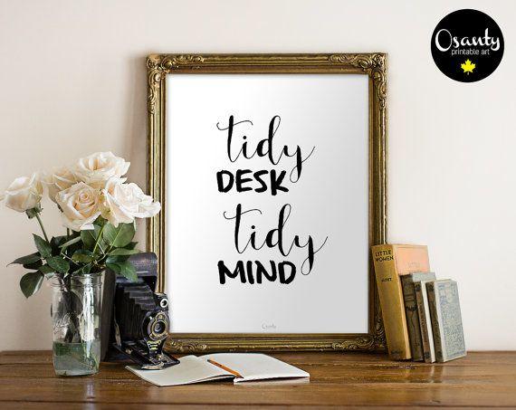 Tidy Desk Tidy Mind Printable Wall Art Inspirational
