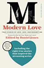 Read Book Modern Love True Stories Of Love Loss And Redemption Download Pdf Free Epub Mobi Ebooks Modern Love True Stories Free Reading