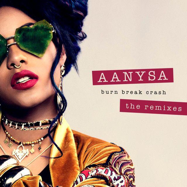 """Burn Break Crash Lophiile Remix"" by Aanysa Snakehips"