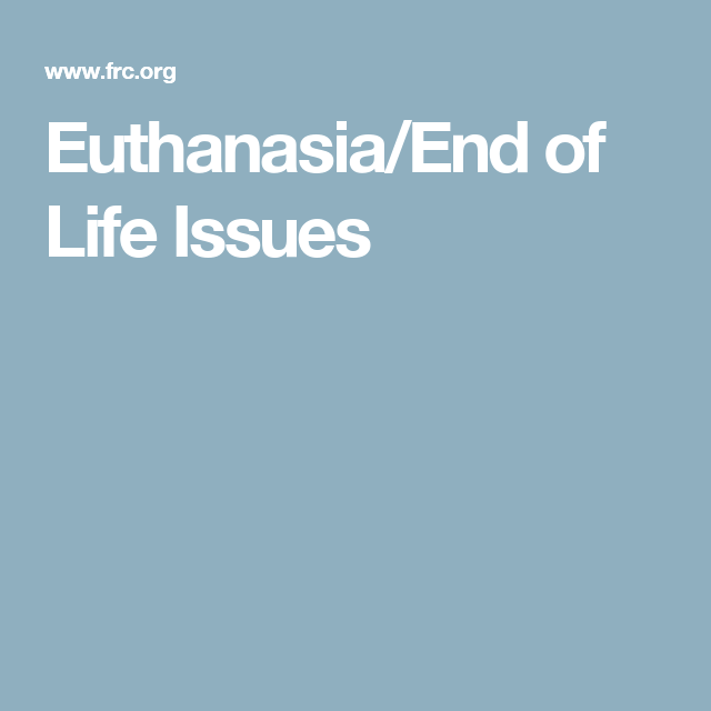 Euthanasia/End of Life Issues