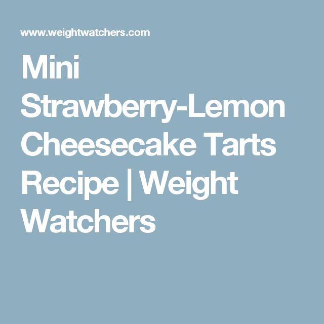 Mini Strawberry-Lemon Cheesecake Tarts Recipe | Weight Watchers