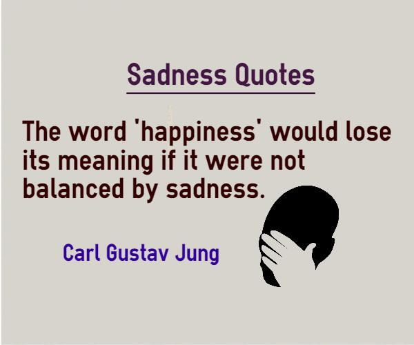 Sadness Quotes The Word Happiness Would Lose Its Meaning