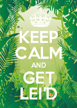 KEEP CALM AND GET LEI'D | Getting in shape | Pinterest ...