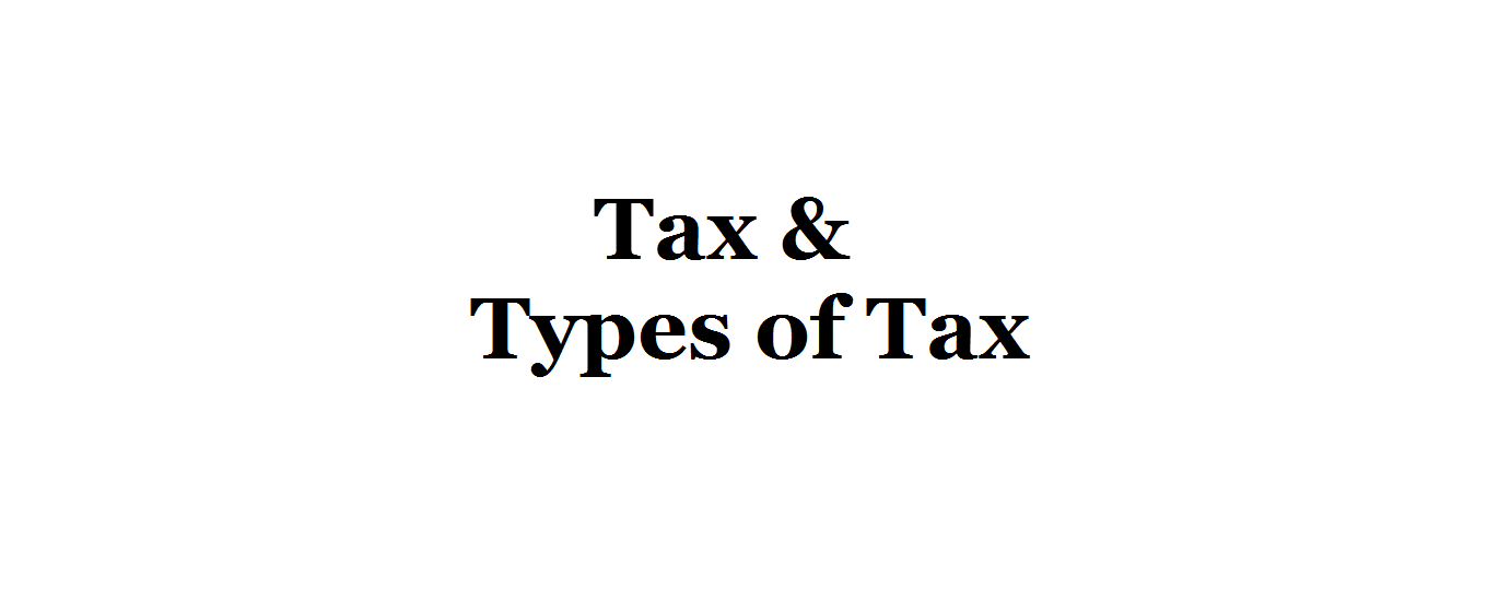 Tax And Types Of Tax Types Of Taxes Tax Cost Of Goods