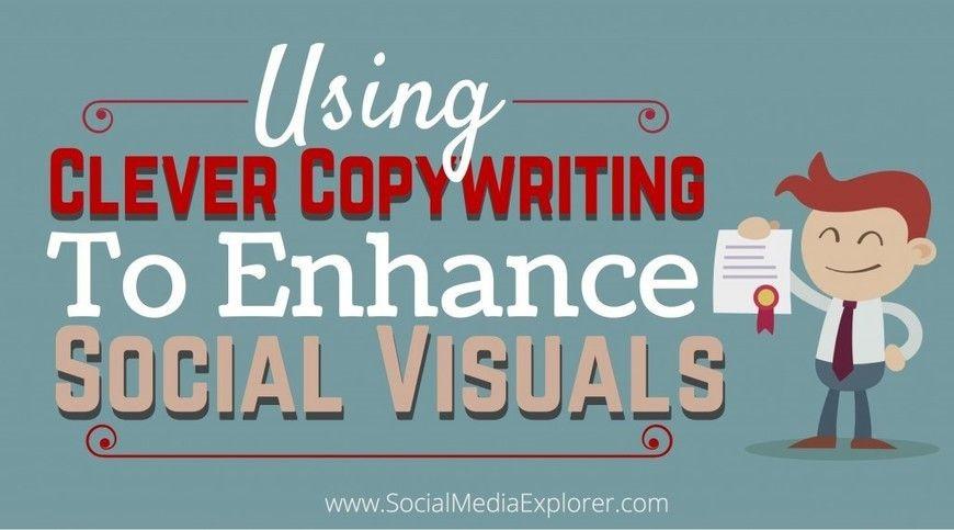 Using Clever Copywriting to Enhance Social Visuals - Social