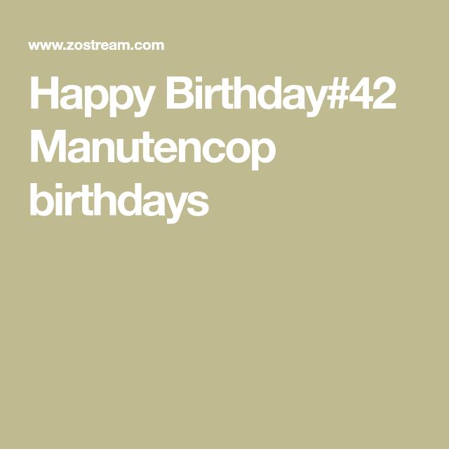 Happy Birthday#42 Manutencop Birthdays