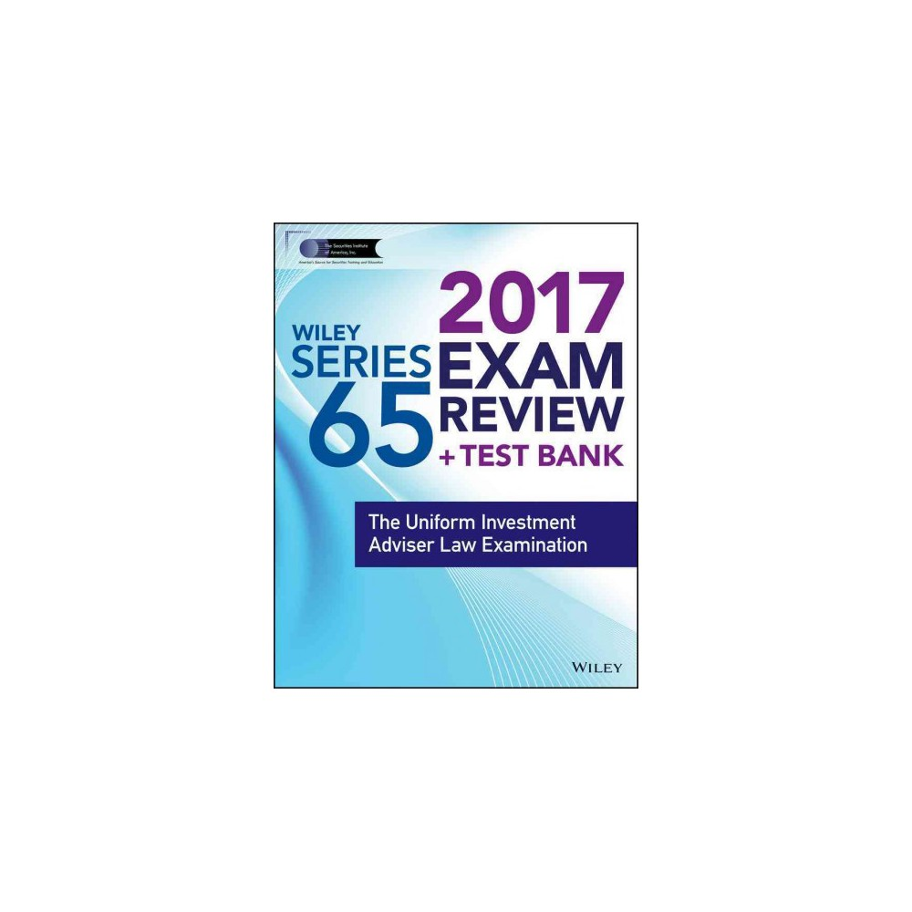 Wiley Series 65 Exam Review 2017 : The Uniform Investment Adviser ...