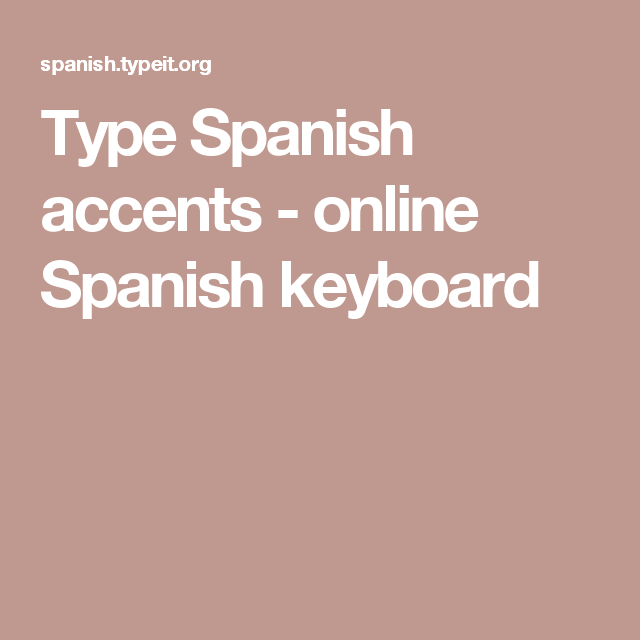 Type Spanish Accents Online Spanish Keyboard Spanish Pinterest