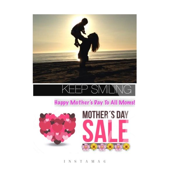 H A P P Y Mother's Day Special S A L E Happy Mother's Day To All Moms! Have a blessed one and enjoy the day! Shop my closet now! Happy Poshing! Other