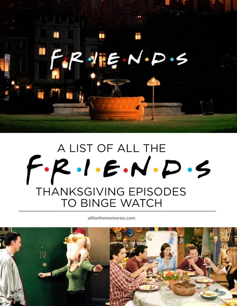 A list of all the FRIENDS Thanksgiving episodes to watch | Friends ...