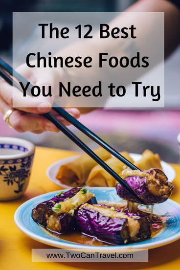 The 12 Best Chinese Foods You Need To Try Two Can Travel Best Chinese Food Chinese Food Food