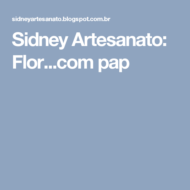 Sidney Artesanato: Flor...com pap